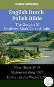 English Dutch Polish Bible - The Gospels XI - Matthew, Mark, Luke & John