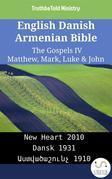 English Danish Armenian Bible - The Gospels IV - Matthew, Mark, Luke & John