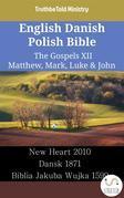 English Danish Polish Bible - The Gospels XII - Matthew, Mark, Luke & John