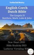 English Czech Dutch Bible - The Gospels IV - Matthew, Mark, Luke & John