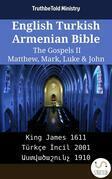 English Turkish Armenian Bible - The Gospels II - Matthew, Mark, Luke & John