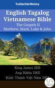 English Tagalog Vietnamese Bible - The Gospels II - Matthew, Mark, Luke & John