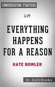 Everything Happens for a Reason: by Kate Bowler | Conversation Starters