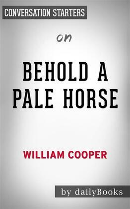 Behold a Pale Horse: by William Cooper | Conversation Starters