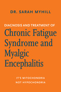 Diagnosis and Treatment of Chronic Fatigue Syndrome and Myalgic Encephalitis