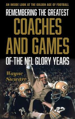 Remembering the Greatest Coaches and Games of the NFL Glory Years