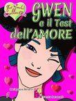 Gwen e il Test dell'Amore