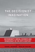 The Decisionist Imagination