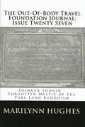 The Out-of-Body Travel Foundation Journal: 'Shinran Shonin – Forgotten Mystic of Pure Land Buddhism' - Issue Twenty Seven