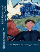 Spirit Guides and Guardian Angels: The Mystic Knowledge Series