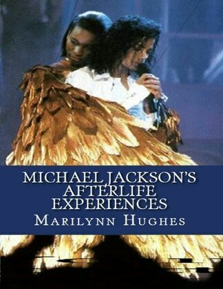 Michael Jackson's Afterlife Experiences (A Trilogy in One Volume)