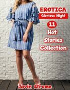 Erotica: Glorious Night: 11 Hot Stories Collection