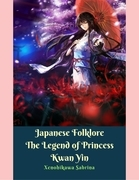 Japanese Folklore the Legend of Princess Kwan Yin