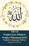 Tales of Prophet Jesus (Pbuh) & Prophet Muhammad SAW English Languange Edition