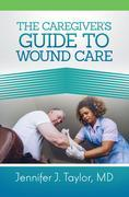 A Caregiver's Guide to Wound Care