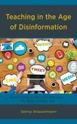 Teaching in the Age of Disinformation