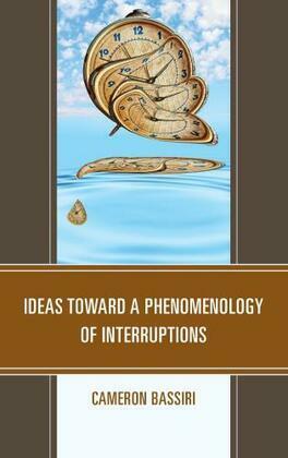 Ideas toward a Phenomenology of Interruptions