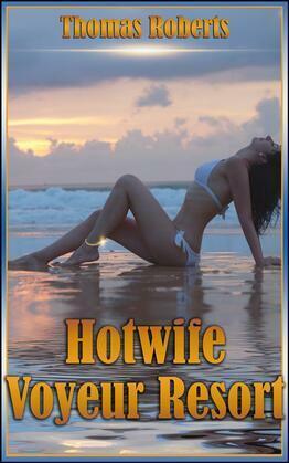 Hotwife Voyeur Resort