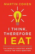 I Think Therefore I Eat