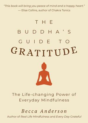 The Buddha's Guide to Gratitude