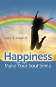 Happiness: Make Your Soul Smile