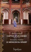 Captive du cheikh - Le médecin du désert