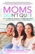 Moms Don't Quit!