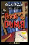 Uncle John's Presents Book of the Dumb