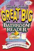 Uncle John's Great Big Bathroom Reader