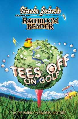 Uncle John's Bathroom Reader Tees Off on Golf