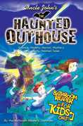 Uncle John's The Haunted Outhouse Bathroom Reader For Kids Only!