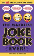 The Wackiest Joke Book Ever!