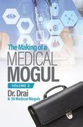 The Making of a Medical Mogul, Vol 2