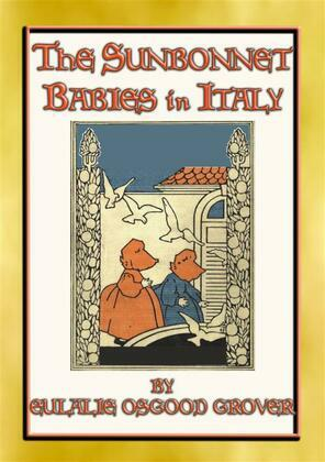 THE SUNBONNET BABIES IN ITALY - Sisters Molly and May explore Italy with their parents