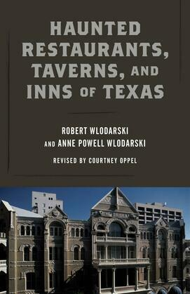 Haunted Restaurants, Taverns, and Inns of Texas