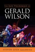 The Jazz Pilgrimage of Gerald Wilson