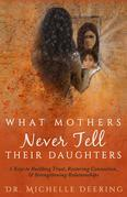 What Mothers Never Tell Their Daughters
