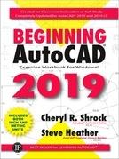 Beginning AutoCAD® 2019 Exercise Workbook