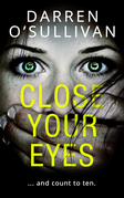 Close Your Eyes: A gripping psychological thriller with a killer twist!