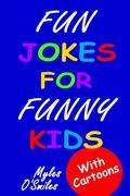 Fun Jokes for Funny Kids