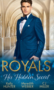Royals: His Hidden Secret: Revealed: A Prince and A Pregnancy / Date with a Surgeon Prince / The Secret King (Mills & Boon M&B)