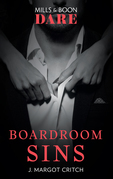 Boardroom Sins (Mills & Boon Dare) (Sin City Brotherhood, Book 1)