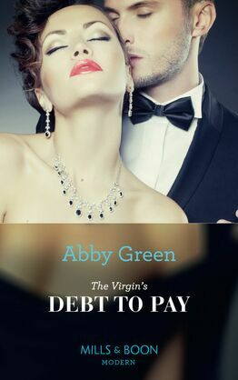 The Virgin's Debt To Pay (Mills & Boon Modern)