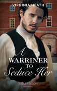 A Warriner To Seduce Her (Mills & Boon Historical) (The Wild Warriners, Book 4)