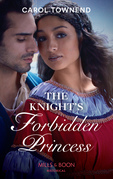 The Knight's Forbidden Princess (Mills & Boon Historical) (Princesses of the Alhambra, Book 1)