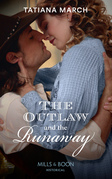 The Outlaw And The Runaway (Mills & Boon Historical)