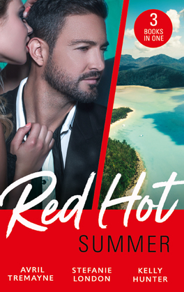 Red-Hot Summer: The Millionaire's Proposition / The Tycoon's Stowaway / The Spy Who Tamed Me (Mills & Boon M&B)