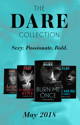 The Dare Collection: May 2018: Burn Me Once / Boardroom Sins / Pleasure Games / Legal Attraction
