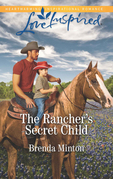 The Rancher's Secret Child (Mills & Boon Love Inspired) (Bluebonnet Springs, Book 3)