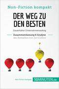 Der Weg zu den Besten. Zusammenfassung & Analyse des Bestsellers von Jim Collins